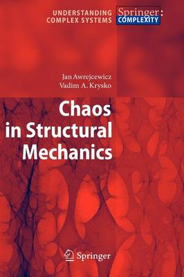 Chaos in Structural Mechanics - Understanding Complex Systems (Hardback)