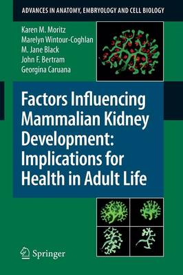 Factors Influencing Mammalian Kidney Development: Implications for Health in Adult Life - Advances in Anatomy, Embryology and Cell Biology 196 (Paperback)