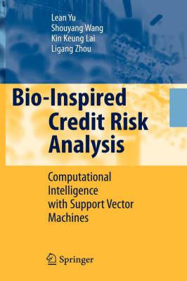 Bio-Inspired Credit Risk Analysis: Computational Intelligence with Support Vector Machines (Hardback)