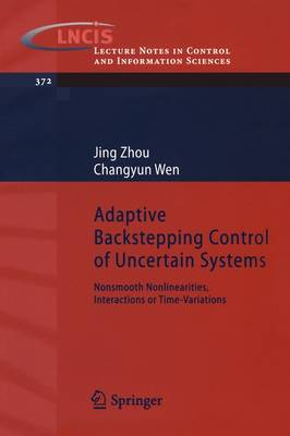 Adaptive Backstepping Control of Uncertain Systems: Nonsmooth Nonlinearities, Interactions or Time-Variations - Lecture Notes in Control and Information Sciences 372 (Paperback)
