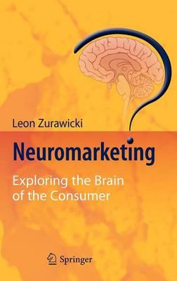 Neuromarketing: Exploring the Brain of the Consumer (Hardback)