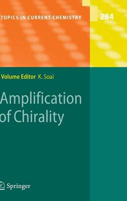 Amplification of Chirality - Topics in Current Chemistry 284 (Hardback)