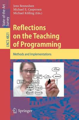Reflections on the Teaching of Programming: Methods and Implementations - Programming and Software Engineering 4821 (Paperback)