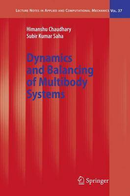 Dynamics and Balancing of Multibody Systems - Lecture Notes in Applied and Computational Mechanics 37 (Hardback)