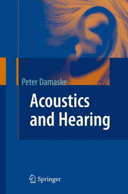 Acoustics and Hearing (Paperback)