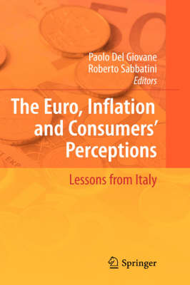 The Euro, Inflation and Consumers' Perceptions: Lessons from Italy (Hardback)