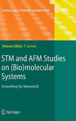 STM and AFM Studies on (Bio)molecular Systems: Unravelling the Nanoworld - Topics in Current Chemistry 285 (Hardback)