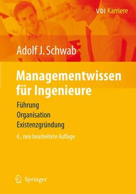 Managementwissen Fur Ingenieure: Fuhrung, Organisation, Existenzgrundung - VDI-Buch / VDI-Karriere (Hardback)