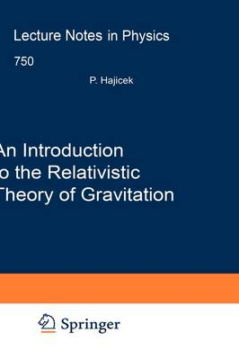 An Introduction to the Relativistic Theory of Gravitation - Lecture Notes in Physics 750 (Hardback)