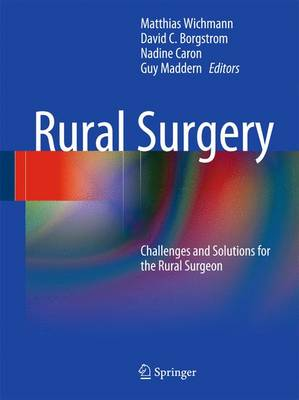 Rural Surgery: Challenges and Solutions for the Rural Surgeon (Hardback)
