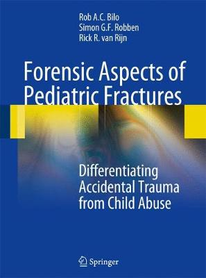 Forensic Aspects of Pediatric Fractures: Differentiating Accidental Trauma from Child Abuse (Hardback)