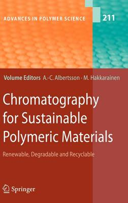 Chromatography for Sustainable Polymeric Materials: Renewable, Degradable and Recyclable - Advances in Polymer Science 211 (Hardback)