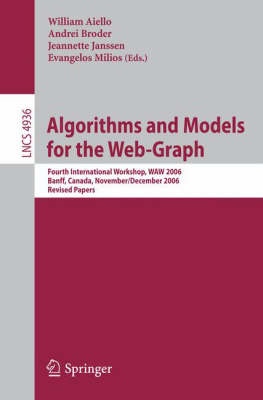 Algorithms and Models for the Web-Graph: Fourth International Workshop, WAW 2006, Banff, Canada, November 30 - December 1, 2006, Revised Papers - Lecture Notes in Computer Science 4936 (Paperback)