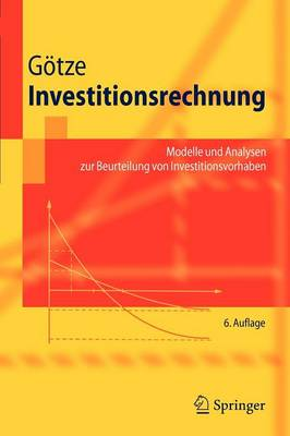 Investitionsrechnung: Modelle Und Analysen Zur Beurteilung Von Investitionsvorhaben - Springer-Lehrbuch (Paperback)