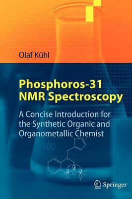 Phosphorus-31 NMR Spectroscopy: A Concise Introduction for the Synthetic Organic and Organometallic Chemist (Paperback)