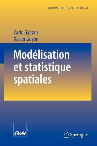 Modelisation Et Statistique Spatiales - Mathematiques Et Applications 63 (Paperback)
