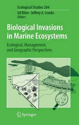 Biological Invasions in Marine Ecosystems: Ecological, Management, and Geographic Perspectives - Ecological Studies 204 (Hardback)