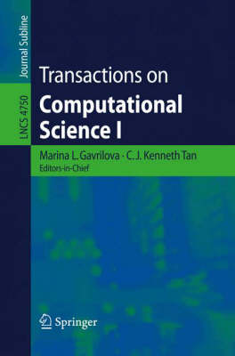 Transactions on Computational Science I - Transactions on Computational Science 4750 (Paperback)