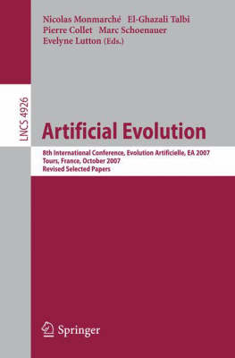 Artificial Evolution: 8th International Conference, Evolution Artificielle, EA 2007 Tours, France, October 29-31, 2007, Revised Selected Papers - Theoretical Computer Science and General Issues 4926 (Paperback)