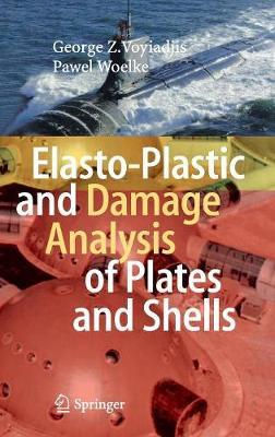 Elasto-Plastic and Damage Analysis of Plates and Shells (Hardback)