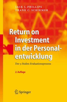 Return on Investment in Der Personalentwicklung: Der 5-Stufen-Evaluationsprozess (Hardback)