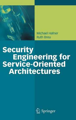Security Engineering for Service-Oriented Architectures (Hardback)