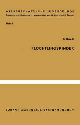 Fl chtlingskinder: Eine Untersuchung Zu Ihrer Psychischen Situation - Wissenschaftliche Jugendkunde 6 (Paperback)