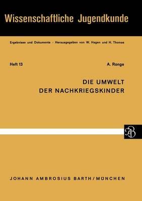 Die Umwelt Der Nachkriegskinder - Wissenschaftliche Jugendkunde 13 (Paperback)