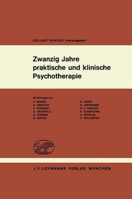 Zwanzig Jahre Praktische Und Klinische Psychotherapie: Psychotherapeutische Erfahrungen Mit Dem Autogenen Training, Der Hypnose Und Anderen Kombinierten Verfahren (Paperback)