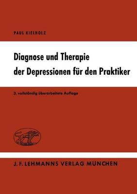 Diagnose und Therapie der Depressionen fur den Praktiker (Paperback)