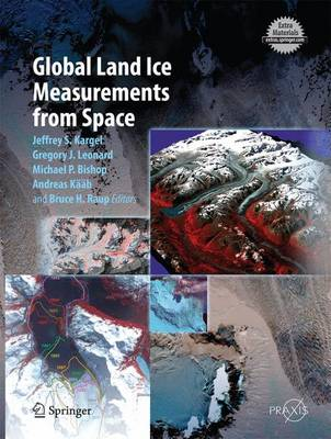 Global Land Ice Measurements from Space - Springer Praxis Books (Hardback)