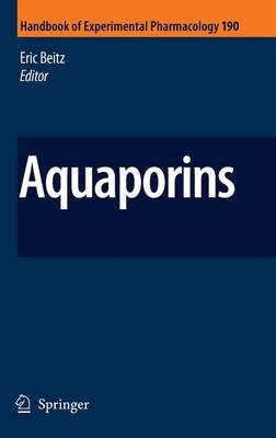 Aquaporins - Handbook of Experimental Pharmacology 190 (Hardback)