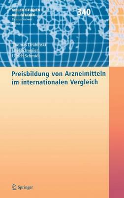 Preisbildung Von Arzeimitteln Im Internationalen Vergleich - Kieler Studien - Kiel Studies v. 340 (Hardback)