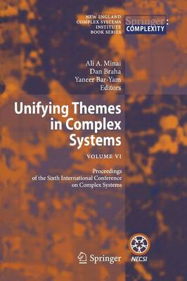 Unifying Themes in Complex Systems: Unifying Themes in Complex Systems Proceedings of the Sixth International Conference on Complex Systems Vol VI (Paperback)