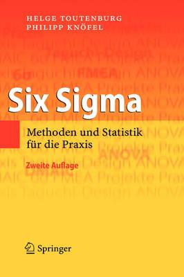 Six SIGMA: Methoden Und Statistik Fur Die Praxis (Hardback)