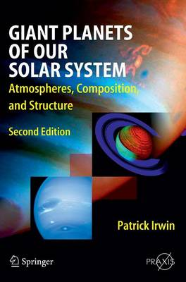 Giant Planets of Our Solar System: Atmospheres, Composition, and Structure - Astronomy and Planetary Sciences (Hardback)
