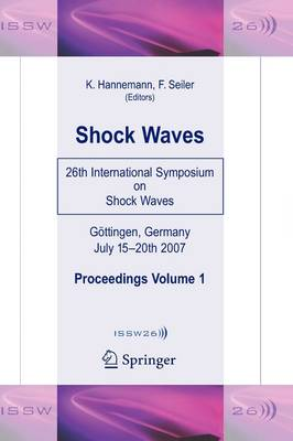 Shock Waves: 26th International Symposium on Shock Waves, Volume 1 (Hardback)