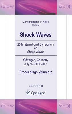 Shock Waves: 26th International Symposium on Shock Waves, Volume 2 (Hardback)