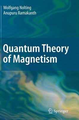 Quantum Theory of Magnetism (Hardback)