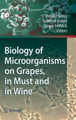 Biology of Microorganisms on Grapes, in Must and in Wine (Hardback)