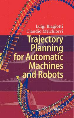 Trajectory Planning for Automatic Machines and Robots (Hardback)