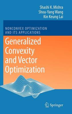 Generalized Convexity and Vector Optimization - Nonconvex Optimization and Its Applications 90 (Hardback)