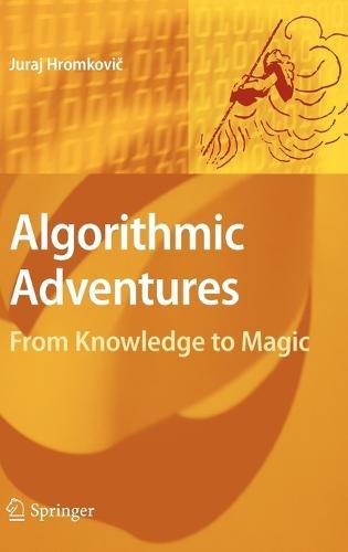 Algorithmic Adventures: From Knowledge to Magic (Hardback)