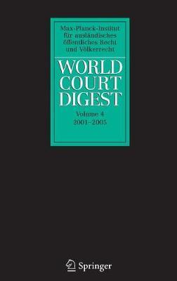 World Court Digest 2001 - 2005 - World Court Digest 4 (Hardback)