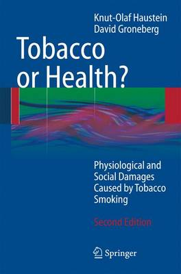 Tobacco or Health?: Physiological and Social Damages Caused by Tobacco Smoking (Hardback)