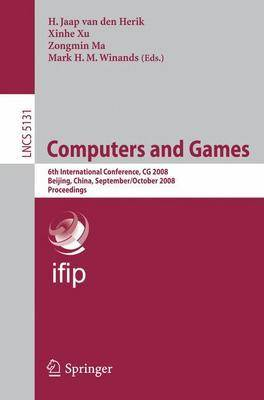 Computers and Games: 6th International Conference, CG 2008 Beijing, China, September 29 - October 1, 2008. Proceedings - Theoretical Computer Science and General Issues 5131 (Paperback)