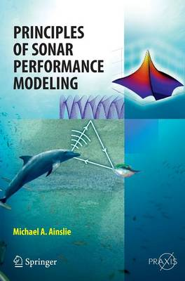 Principles of Sonar Performance Modelling - Springer Praxis Books (Hardback)