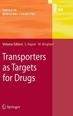 Transporters as Targets for Drugs - Topics in Medicinal Chemistry 4 (Hardback)