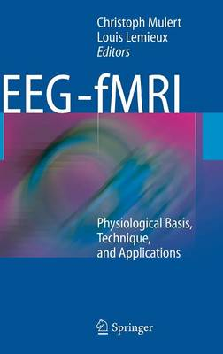 EEG - fMRI: Physiological Basis, Technique, and Applications (Hardback)