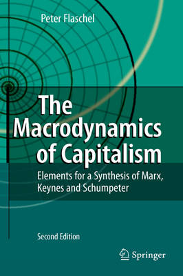 The Macrodynamics of Capitalism: Elements for a Synthesis of Marx, Keynes and Schumpeter (Hardback)